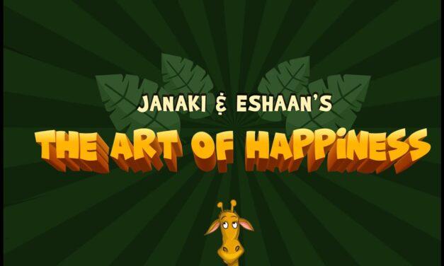 Janaki & Eshaan's THE ART OF HAPPINESS