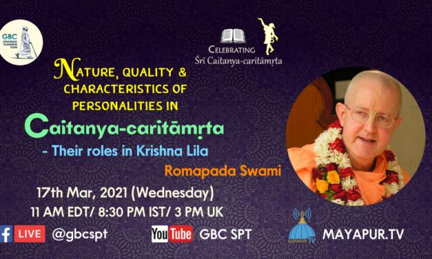 Nature, quality, characteristics of personalities in Caitanya-caritāmṛta-Their roles in Krishna Lila