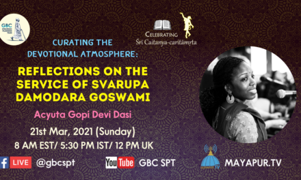 Curating the Devotional Atmosphere:Reflections on the service of Svarupa Damodara Goswami
