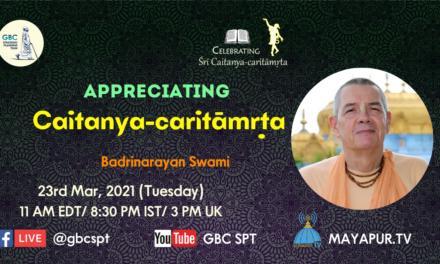 Appreciating Śrī Caitanya-caritāmṛta
