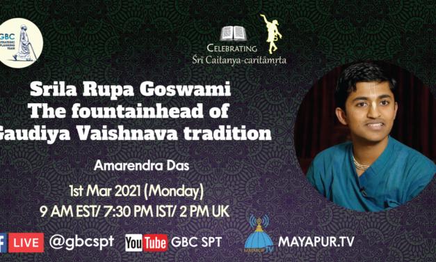 Srila Rupa Goswami-The fountainhead of Gaudiya Vaishnava tradition