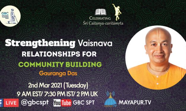 Strengthening Vaisnava relationships for community building
