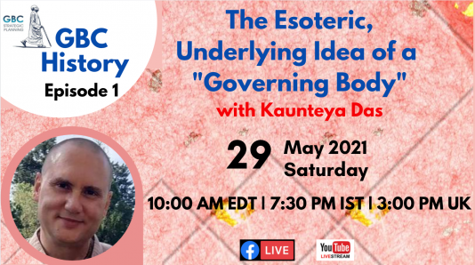 """GBC History: Episode 1: The Esoteric, Underlying Idea of a """"Governing Body"""" with Kaunteya Das"""